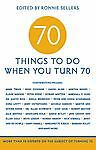 70 Things to Do When You Turn 70,