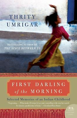 First Darling of the Morning: Selected Memories of an Indian Childhood, Umrigar,