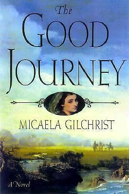 The Good Journey, Gilchrist, Micaela, Very Good Book