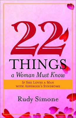 22 Things a Woman Must Know: If She Loves a Man With Asperger's Syndrome, Rudy S