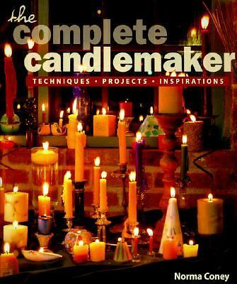 The Complete Candlemaker Techniques, Projects and Inspiration by Norma Coney