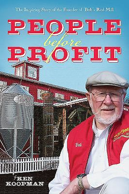 People Before Profit: The Inspiring Story of the Founder of Bob's Red Mill, Koop