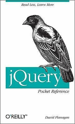 jQuery Pocket Reference, Flanagan, David, Excellent Book