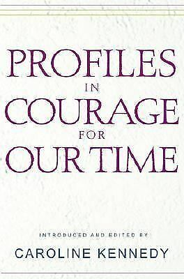 Profiles in Courage for Our Time by Caroline Kennedy (2002, Hardcover)