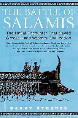 The Battle of Salamis: The Naval Encounter that Saved Greece -- and Western Civi