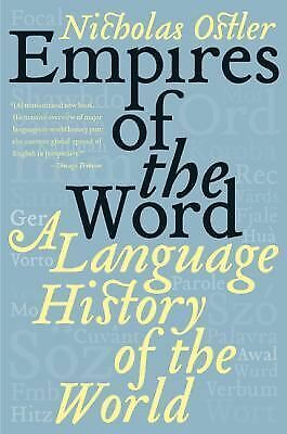 Empires of the Word: A Language History of the World, Ostler, Nicholas, Acceptab