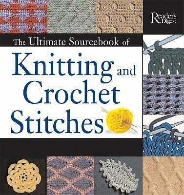 The Ultimate Sourcebook of Knitting and Crochet Stitches, Editors of Reader's Di