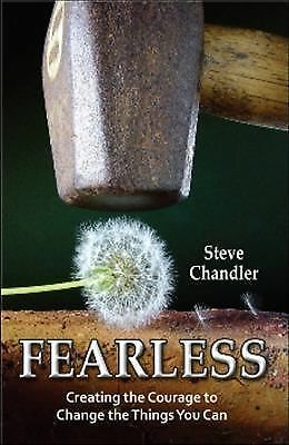Fearless: Creating the Courage to Change the Things You Can, Chandler, Steve, Go