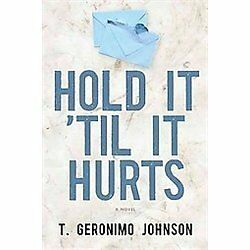 Hold It 'Til It Hurts, Johnson, T. Geronimo, Good Book