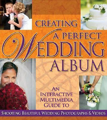 Creating a Perfect Wedding Album : An Interactive Multimedia Guide to...