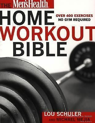 Men's Health Home Workout Bible:, Lou Schuler, Michael Mejia, Very Good Book