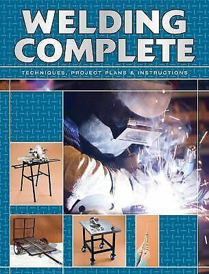 Welding Complete: Techniques, Project Plans & Instructions, Editors of CPi, Book
