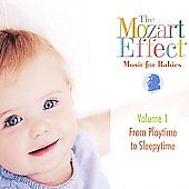 The Mozart Effect - Music for Babies - Playtime to Sleepytime by Mozart Effect-