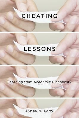 Cheating Lessons: Learning from Academic Dishonesty, Lang, James M., Good Book
