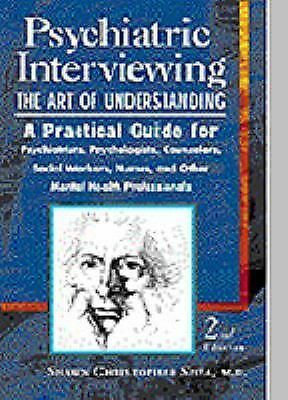 Psychiatric Interviewing: the Art of Understanding A Practical Guide for Psychia
