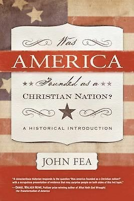 Was America Founded As a Christian Nation?: A Historical Introduction, Fea, John