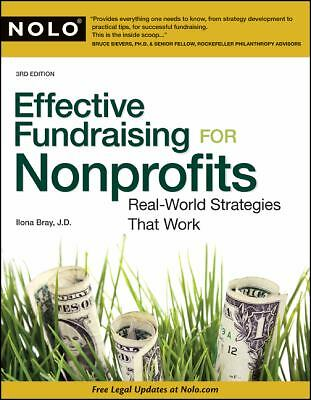 Effective Fundraising for Nonprofits: Real-World Strategies That Work, Bray J.D.