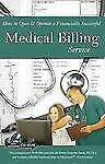 How to Open & Operate a Financially Successful Medical Billing Service, Laura Ga