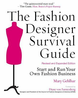 The Fashion Designer Survival Guide, Revised and Expanded Edition: Start and Run
