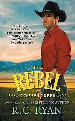 The Rebel of Copper Creek (Copper Creek Cowboys) by Ryan, R.C.