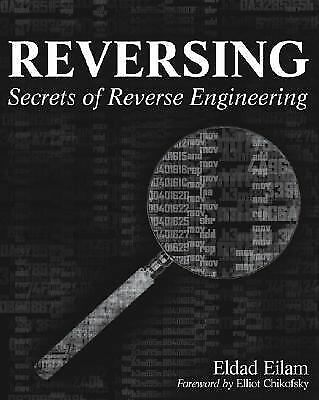 Reversing: Secrets of Reverse Engineering, Eldad Eilam, Books