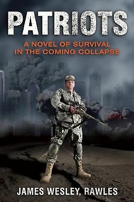 Patriots: A Novel of Survival in the Coming Collapse, Rawles, James Wesley, Good