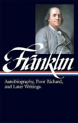 Benjamin Franklin: Autobiography, Poor Richard, and Later Writings (Library of A