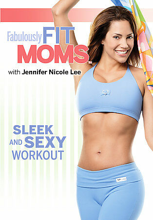 Fabulously Fit Moms: Sleek and Sexy Workout - Jennifer Nicole Lee