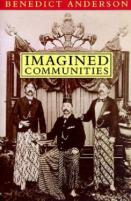 Imagined Communities: Reflections on the Origin and Spread of Nationalism, Bened