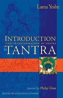 Introduction to Tantra : The Transformation of Desire, Lama Thubten Yeshe