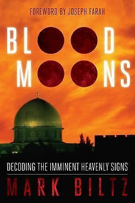 Blood Moons: Decoding the Imminent Heavenly Signs, Biltz, Mark, Books
