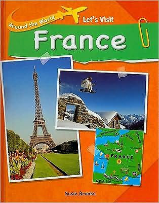 Let's Visit France (Around the World), Brooks, Susie, Excellent Book