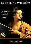 Everyday Wisdom: A Spiritual Book of Days, Ferrini, Paul, Very Good Book