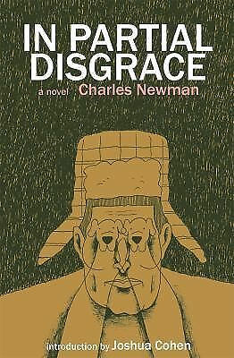 In Partial Disgrace (American Literature (Dalkey Archive)), Newman, Charles, Goo