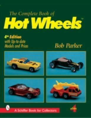 Complete Book of Hot Wheels (A Schiffer Book for Collectors), Bob Parker