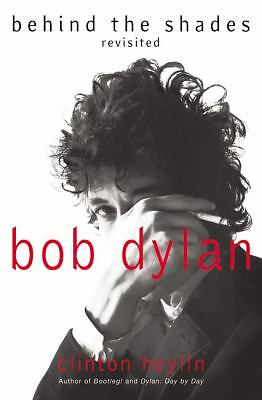Bob Dylan: Behind the Shades Revisited, Heylin, Clinton, Very Good Book