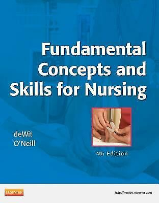 Fundamental Concepts and Skills for Nursing, 4e by Susan C. DeWit, Patricia A.