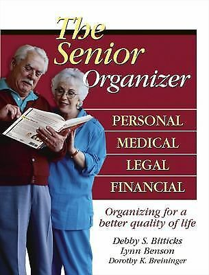 The Senior Organizer: Personal, Medical, Legal, Financial, Debby S. Bitticks, Ly