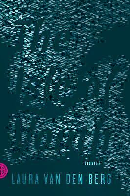 The Isle of Youth: Stories, van den Berg, Laura, Very Good Book