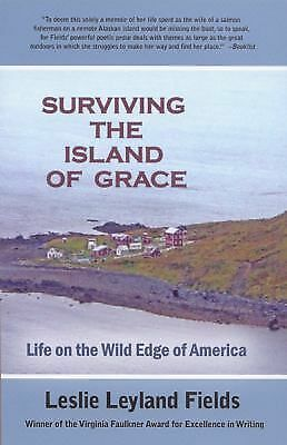 Surviving the Island of Grace: Life on the Wild Edge of America, Fields, Leslie