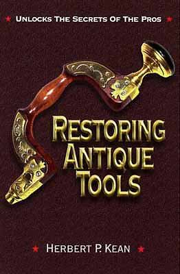 Restoring Antique Tools, Kean, Herbert P., Very Good Book