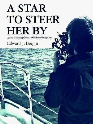 A Star to Steer Her by: A Self-Teaching Guide to Offshore Navigation by Edward