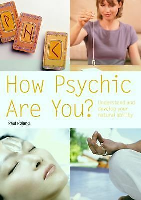 How Psychic Are You?: Understand And Develop Your Natural Ability How Psychic Ar