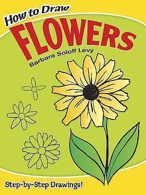 How to Draw Flowers (Dover How to Draw) by Barbara Soloff Levy