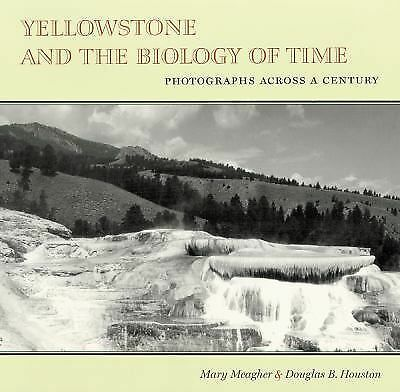 Yellowstone and the Biology of Time: Photographs across a Century, Houston, Doug