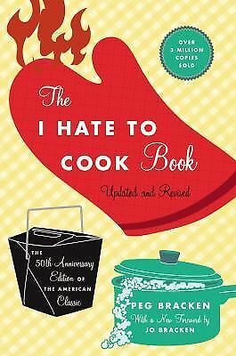 The I Hate to Cook Book: 50th Anniversary Edition, Peg Bracken, Good Book