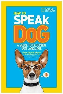 How to Speak Dog: A Guide to Decoding Dog Language by Newman, Aline Alexander,