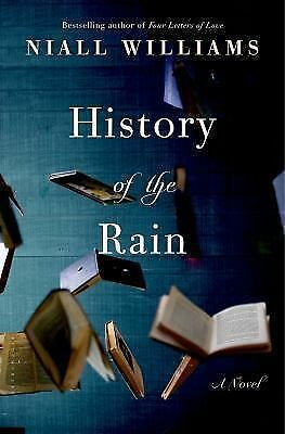 History of the Rain: A Novel, Williams, Niall, Very Good Book
