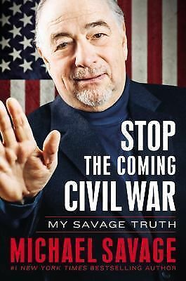 Stop the Coming Civil War: My Savage Truth, Savage, Michael, Excellent Book