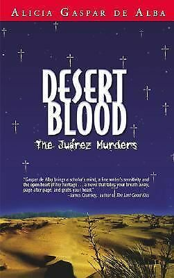 Desert Blood: The Juarez Murders, Alicia Gaspar de Alba, Very Good Book